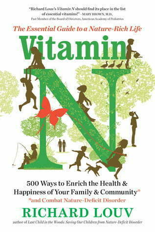 Vitamin N: The Essential Guide to a Nature Rich Life
