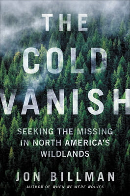 The Cold Vanish: Seeking the Missing in North America's Wilds